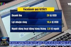 Mỗi người dùng Facebook đóng góp hơn 10 USD doanh thu trong quý II/2021