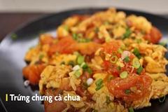 Hai món ngon dễ làm từ trứng và cà chua
