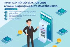 Thanh toán tiền điện đơn giản, tiện lợi bằng QR Code với BIDV Smartbanking