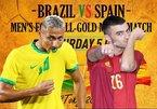 Trực tiếp Brazil vs Tây Ban Nha: Quyết đấu vì HCV danh giá