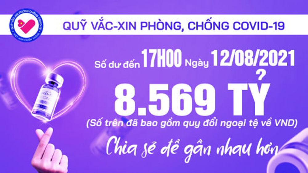 17h ngày 12/8: Quỹ vắc xin tăng thêm 55 tỷ, đạt 8.569 tỷ đồng