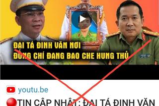Đại tá Đinh Văn Nơi bác thông tin bịa đặt trên mạng xã hội