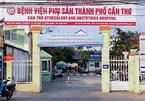 Phong tỏa tạm thời toàn bộ Bệnh viện Phụ sản TP Cần Thơ