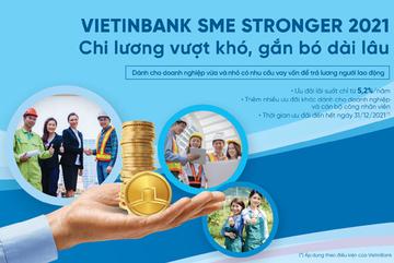 VietinBank giảm lãi suất cho DN vừa và nhỏ vay trả lương người lao động