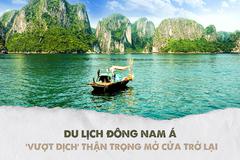 Du lịch Đông Nam Á 'vượt dịch', thận trọng mở cửa trở lại