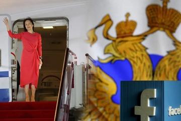Ái nữ Huawei trở về Trung Quốc, Facebook đối mặt án phạt nặng tại Nga