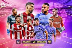 Atletico vs Barca: Chìm sâu trong khủng hoảng
