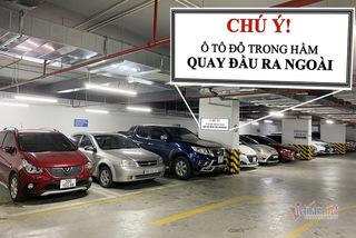 Vì sao đỗ ô tô trong hầm, bãi gửi xe luôn phải quay đầu ra ngoài?