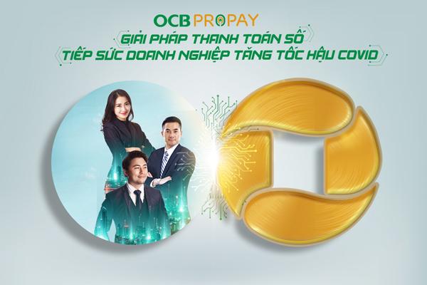 Giải pháp thanh toán số OCB ProPay, tiếp sức doanh nghiệp hậu Covid