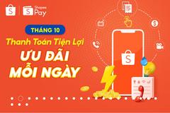 15 tháng 10, ưu đãi thanh toán hoá đơn 'khủng' ShopeePay
