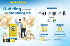 Nam A Bank dành 'mưa' quà tặng tri ân khách