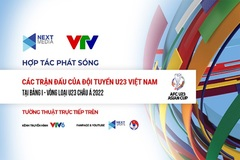 Next Media sở hữu bản quyền bảng I - vòng loại giải U23 châu Á 2022